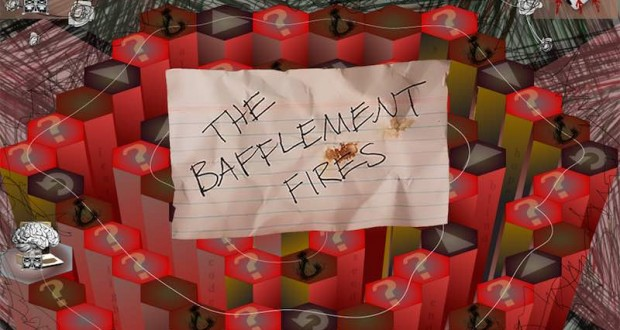 The Bafflement Fires