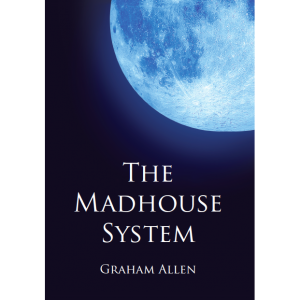 The Madhouse System