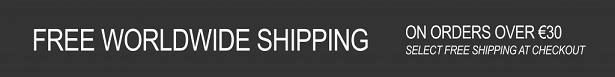 FREE WORLDWIDE SHIPPING ON ORDERS OVER 30 EUR