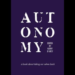 Autonomy, Kathy D'Arcy